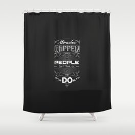 Lab No. 4 - Miracles happen everyday Forrest Gump Movie Quotes Poster Shower Curtain