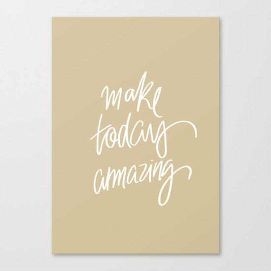Make Today Amazing Canvas Print