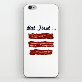 But First ... Bacon iPhone Skin