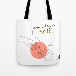 Can I have a puff? Tote Bag