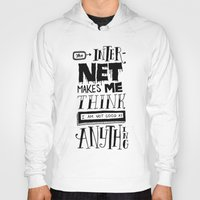 internet Hoodies featuring Internet Envy by Chris Piascik