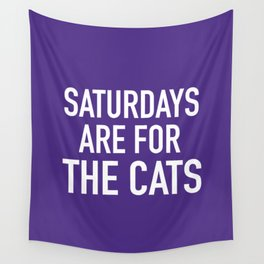 Saturdays are for the Cats Wall Tapestry