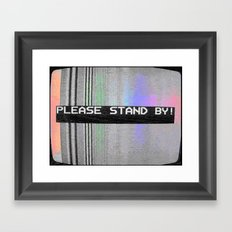 Please Stand By! Framed Art Print