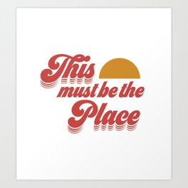 This must be the Place - Sunset Art Print