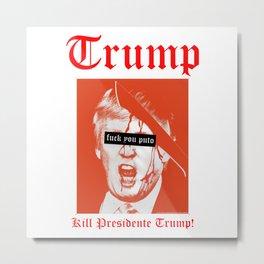 Kill Trump Metal Print