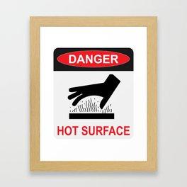 DANGER - HOT SURFACE Framed Art Print