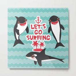 Lets go surfing, Kawaii orca Metal Print