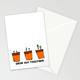 GROW OLD TOGETHER Stationery Cards