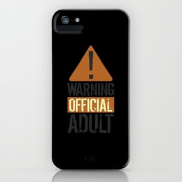 Warning Official Adult Grown-Up Official iPhone Case
