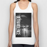 ultraviolence Tank Tops featuring ULTRAVIOLENCE GIRL. by Beauty Killer Art