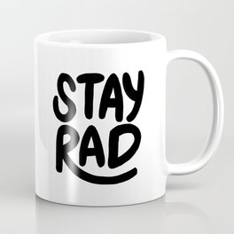 Stay Rad B&W Coffee Mug