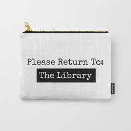Please Return To: The Library Carry-All Pouch