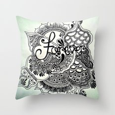 .Forever. Throw Pillow