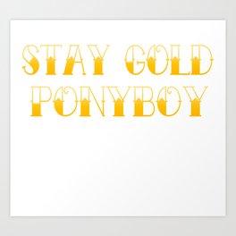Stay Gold Ponyboy Outsider Sweatshirt Hoodie Shirt Art Print