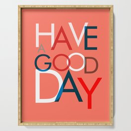 Have a good day- coral typography Serving Tray