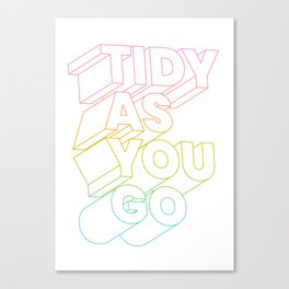 tidy as you go typographic slogan Canvas Print