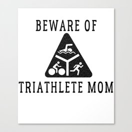 Funny Triathlete Mom Quote Canvas Print
