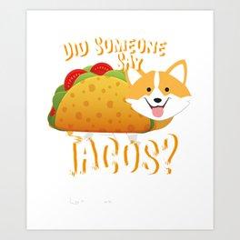 Did Someone Say Tacos Corgi Dog Funny De Mayo Gift Art Print