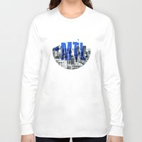 montreal Long Sleeve T-shirts featuring Rep your City: Montreal by Greg Dubois aka. marvelgd