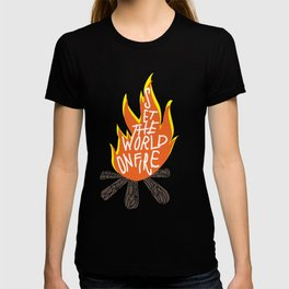 Set The World On Fire T-shirt