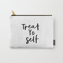 Treat Yo Self black and white contemporary minimalist typography design home wall decor bedroom Carry-All Pouch