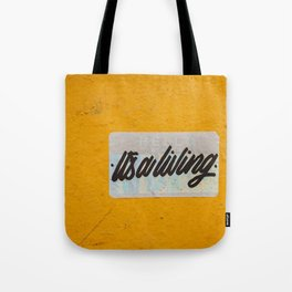 It's a Living Tote Bag