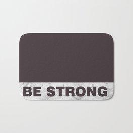 Be strong Bath Mat