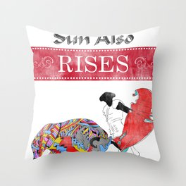 The Sun Also Rises Throw Pillow