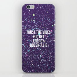 Trust The Vibes You Get iPhone Skin