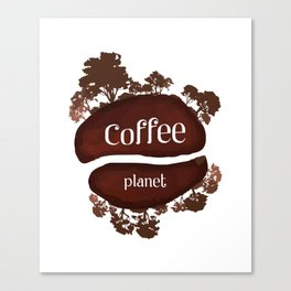 Welcome to the Coffee planet - I love Coffee Canvas Print