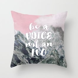 Be a voice not an eco Throw Pillow
