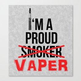 I'm A Proud Vaper (Ex-Smoker) Canvas Print