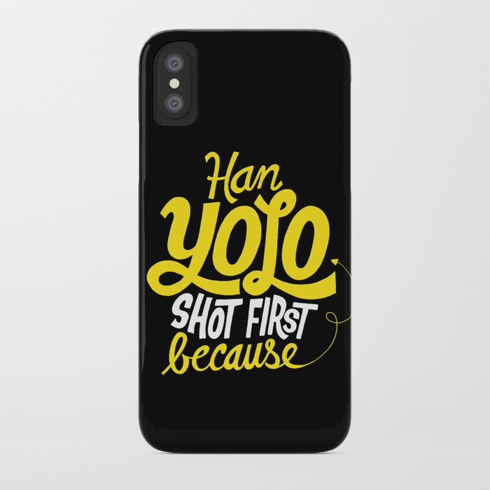 Han Yolo Shot First Because iPhone Case