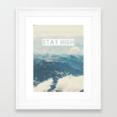 Stay High Framed Art Print