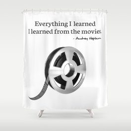 Everything I learned I learned from the movies Shower Curtain