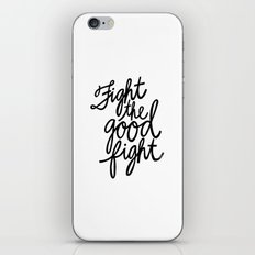 Fight the Good Fight I iPhone & iPod Skin