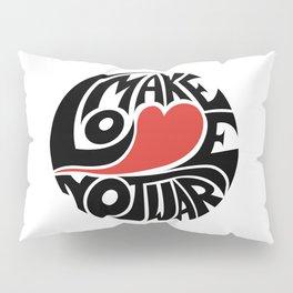 Make Love Not War Pillow Sham