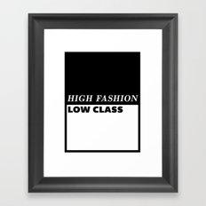 High Fashion Low Class Framed Art Print