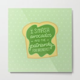 Feminist Quote - Smashed Avocado Patriarchy Metal Print