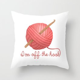 I'm Off The Hook Throw Pillow