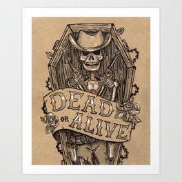 Dead Or Alive Art Print