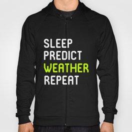 Sleep Predict Repeat Meteorologist Hoody