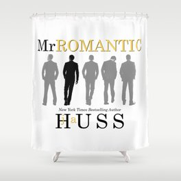 Mr. Romantic - By JA Huss Shower Curtain