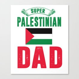 super palestinian dad great palestinian father Canvas Print
