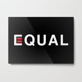 Equal - White on Black Metal Print