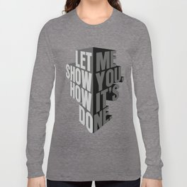 how it's done Long Sleeve T-shirt