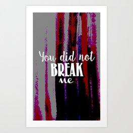 Unbroken Art Print