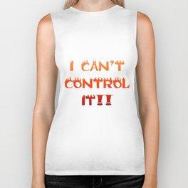 I CAN'T CONTROL IT! Biker Tank