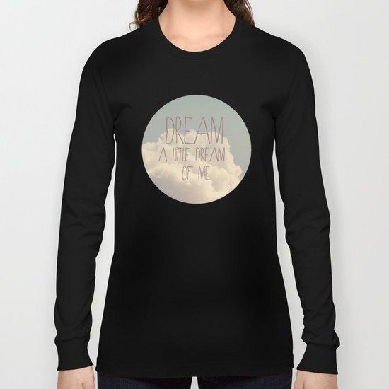 Dream A Little  Long Sleeve T-shirt