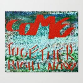 Come Togheter. Canvas Print